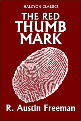 The Red Thumb Mark by R. Austin Freeman [Thorndyke Mysteries #1]
