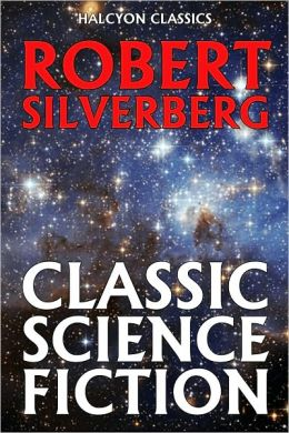 Classic Science Fiction by Robert Silverberg