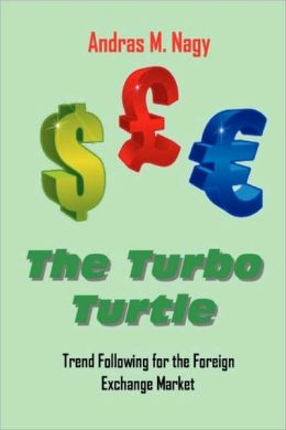 The Turbo Turtle: Trend Following for the Foreign Exchange Markets