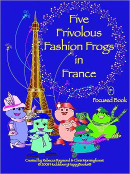 Five Frivolous Fashion Frogs in France