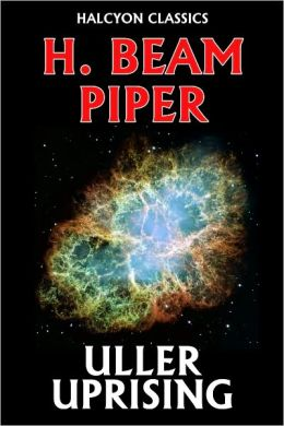 Uller Uprising by H. Beam Piper [Federation Series #1]
