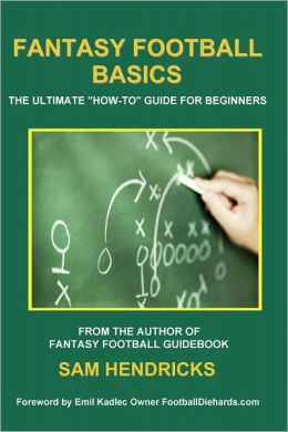 Fantasy Football Basics: The Ultimate