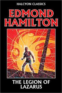 The Legion of Lazarus by Edmond Hamilton