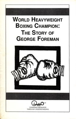 World Heavyweight Boxing Champion: The Story of George Foreman