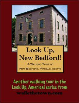 A Walking Tour of New Bedford, Massachusetts