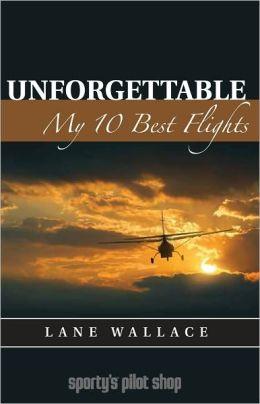 Unforgettable: My 10 Best Flights