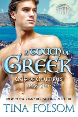 A Touch of Greek (A Greek God Romance - Out of Olympus #1) (A Paranormal Romance)