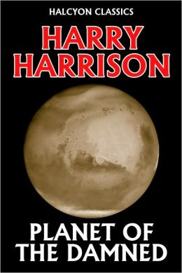 Planet of the Damned by Harry Harrison