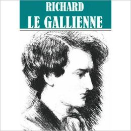 Essential Richard Le Gallienne Collection