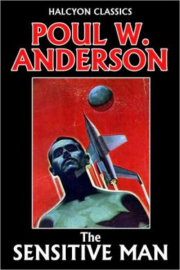 The Sensitive Man by Poul Anderson