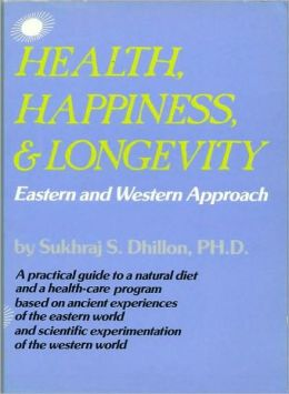Health, Happiness, and Longevity: Eastern and Western Approach