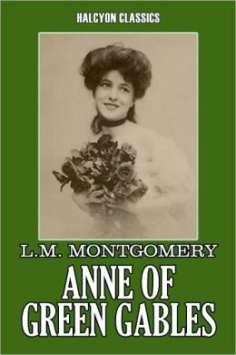 Anne of Green Gables by L.M. Montgomery [Anne of Green Gables #1]