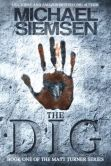 Book Cover Image. Title: The Dig, Author: Michael Siemsen