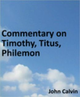 Commentary on Timothy, Titus, Philemon