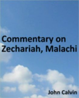 Commentary on Zechariah, Malachi