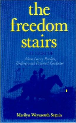 FREEDOM STAIRS The Story of Adam Lowry Rankin, Underground Railroad Conductor