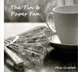 The Tin & Paper Fan