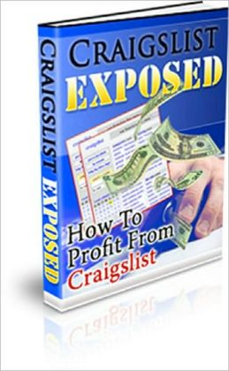 Craigslist Exposed: How To Profit from Craigslist