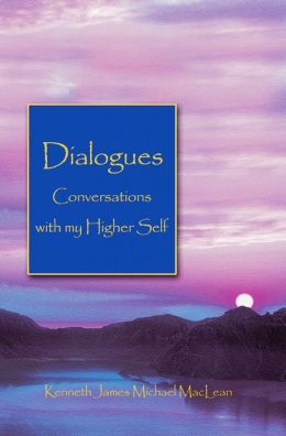 Dialogues - Conversations with my Higher Self