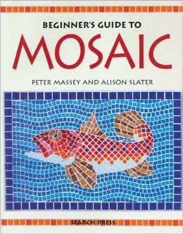 Mosaics - An Illustrated Book for Beginners