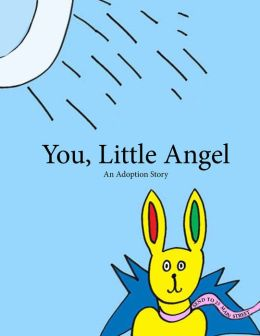 You, Little Angel An Adoption Story