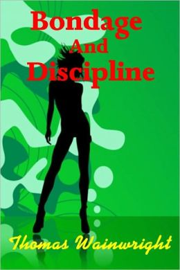 Bondage and Discipline