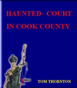 HAUNTED COURT IN COOK COUNTY