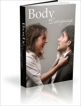 Discover Body Language and How it Can Benefit You