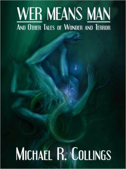 Wer Means Man and Other Tales of Wonder and Terror