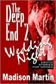 The Deep End: Wedding Night: Erotic Stories For Women