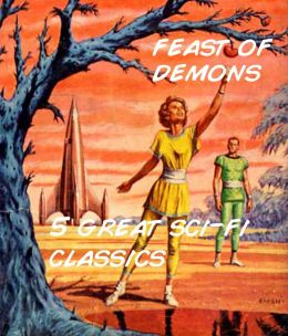 Feast of Demons: 5 Great Sci-fi Classics