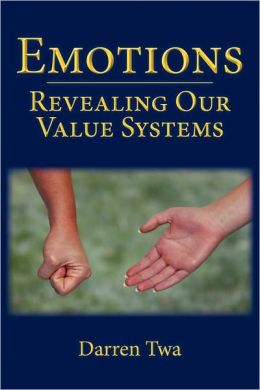 Emotions: Revealing Our Value Systems