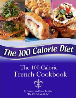 The 100 Calorie French Cookbook