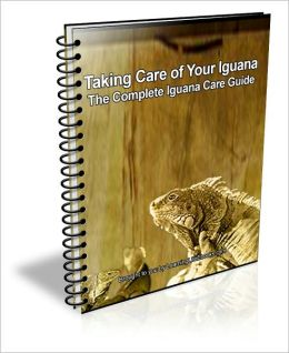 Taking Care of Your Iguana: The Complete Iguana Care Guide
