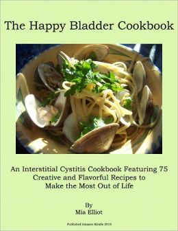 Happy Bladder Cookbook- An Interstitial Cystitis Cookbook
