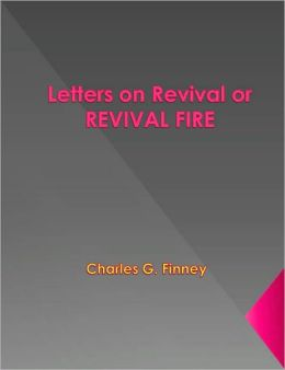 Letters on Revival or REVIVAL FIRE