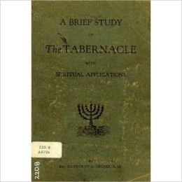 A Brief Study Of The Tabernacle With Spiritual Applications