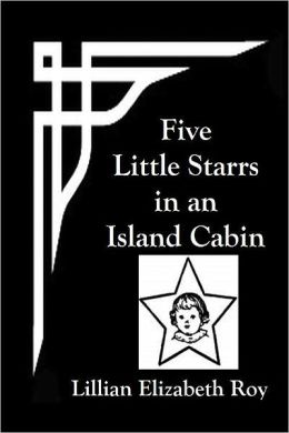Five Little Starrs in an Island Cabin