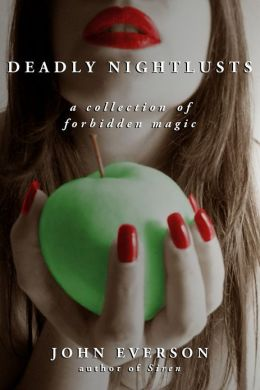 Deadly Nightlusts: A Collection of Forbidden Magic