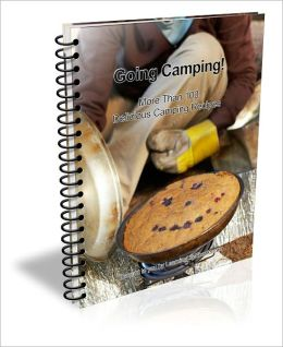 Going Camping! Recipes the Entire Family Will Enjoy