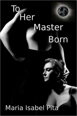 To Her Master Born