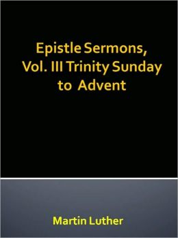 Epistle Sermons, Vol. III Trinity Sunday to Advent