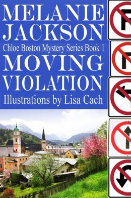 Moving Violation (A Chloe Boston Mystery Book 1)