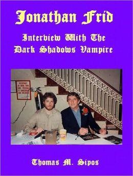 Jonathan Frid: Interview with the Dark Shadows Vampire
