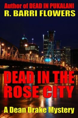 Dead in the Rose City (A Dean Drake Mystery)