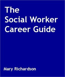The Social Worker Career Guide