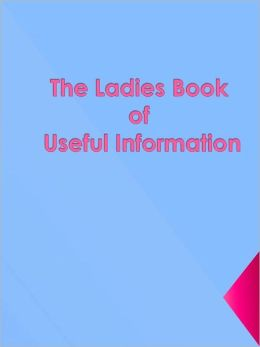 Ladies Book of Useful Information