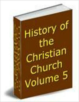 History of the Christian Church, Volume V: The Middle Ages. A.D. 1049-1294.