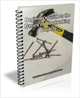 Beginner's Guide to the Basics of Woodworking Projects