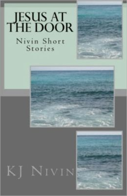 Jesus at the Door - Nivin Short Stories